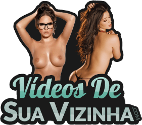 Videos De Sua Vizinha
